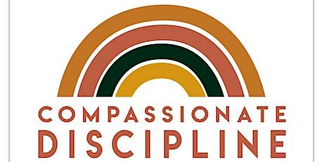 Compassionate Discipline: Raising Resilient Children tickets