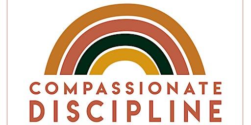 Compassionate Discipline: Raising Resilient Children