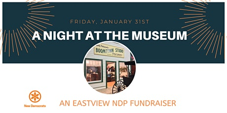 Eastview NDP Fundraiser - A Night at the Museum tickets