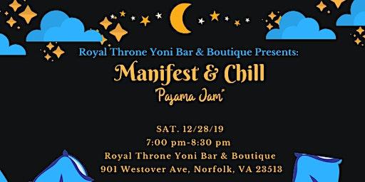 "Manifest & Chill ""Pajama Jam"""