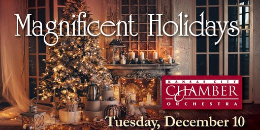 Magnificent Holidays with the Kansas City Chamber Orchestra