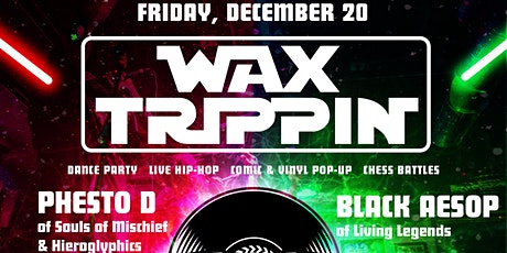 Wax Trippin: Bay Area's Premier Independent Hip-Hop Party & Artist Showcase tickets