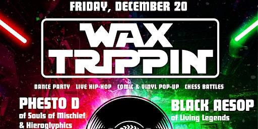 Wax Trippin: Bay Area's Premier Independent Hip-Hop Party & Artist Showcase