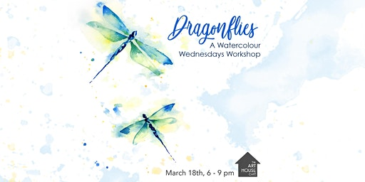 [SOLD OUT] Dragonflies - Watercolour Workshop