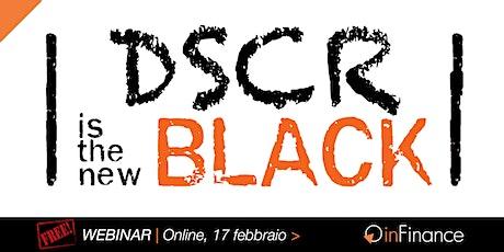 Webinar | DSCR is the new black! biglietti
