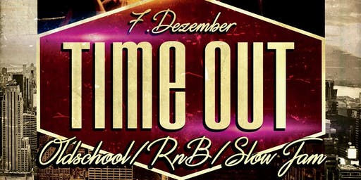 TIME OUT - Oldschool // RnB // Slow Jam