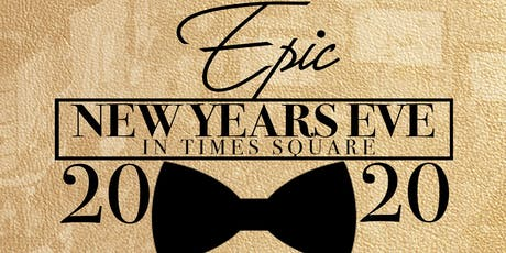 EPIC NEW YEARS EVE 2020 IN TIMES SQUARE • 3 HOUR OPEN BAR • 3 FLOORS • tickets