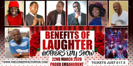 The Benefits of Laughter Mothers Day Show. tickets