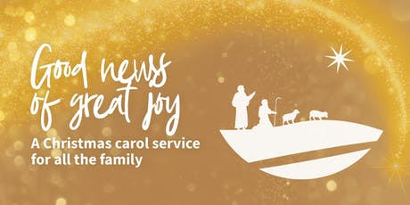 Good news of great joy - a Christmas carol service  for all the family tickets