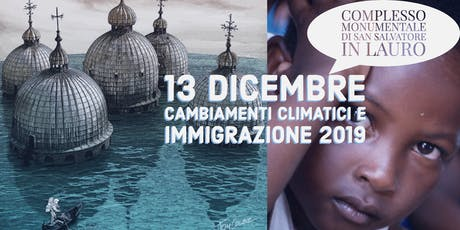 """""""CAMBIAMENTI CLIMATICI E IMMIGRAZIONE"""" biglietti"""