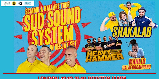 Sud Sound System Live in London + Shakalab + Heavy Hammer