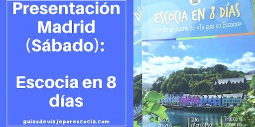 Presentación en Madrid: Escocia en 8 días (Sábado 14 de diciembre)