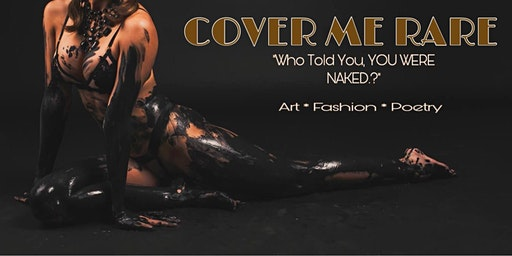 """COVER ME RARE- """"Who Told You, YOU WERE NAKED?"""""""