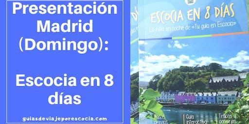 Presentación en Madrid: Escocia en 8 días (Domingo 15 de diciembre)