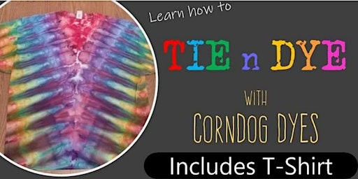 Advanced Tie and Dye with CornDog Dyes