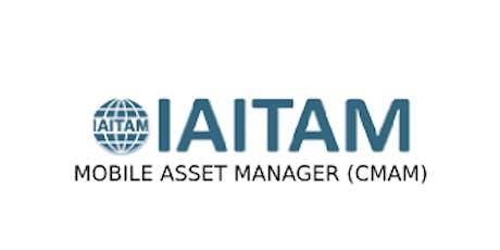 IAITAM Mobile Asset Manager (CMAM) 2 Days Training in Singapore tickets