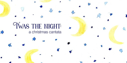 Twas the Night: A Christmas Cantata