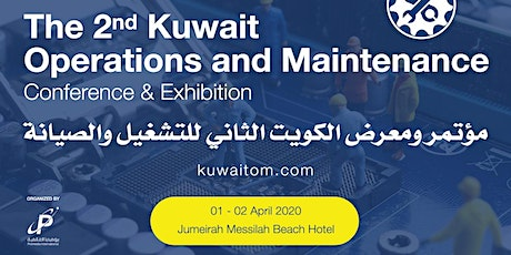 The 2nd Kuwait Operations and Maintenance Conference & Exhibition tickets