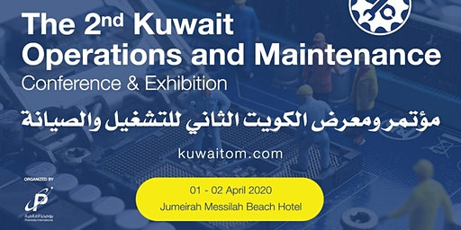 The 2nd Kuwait Operations and Maintenance Conference & Exhibition