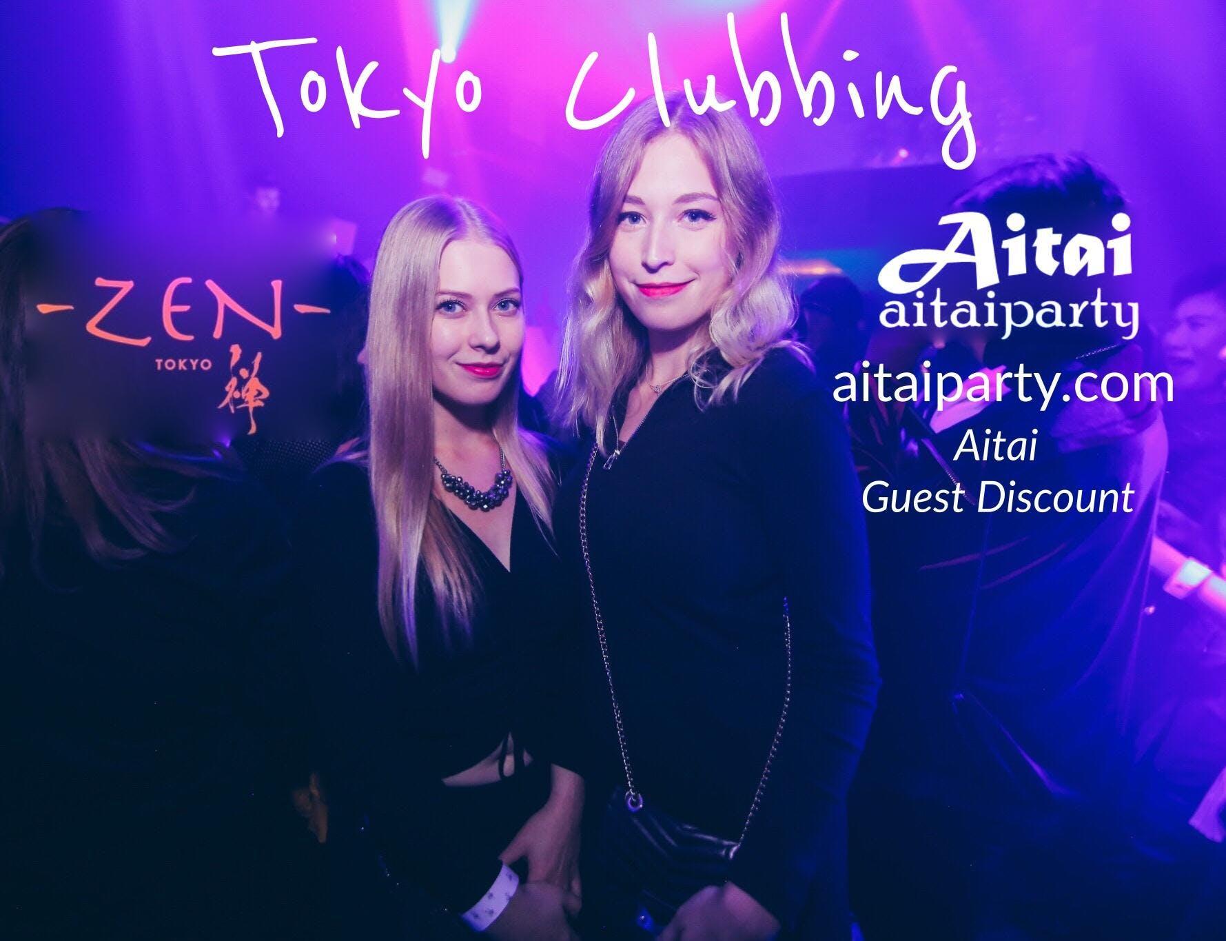 Tokyo Clubbing Party Roppongi Best Disco ZEN Club L:Free+1d-M:1000/3d Aitai