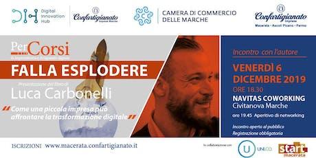 """""""Falla esplodere"""" Digitalizzare le PMI. Presentazione libro Luca Carbonelli biglietti"""