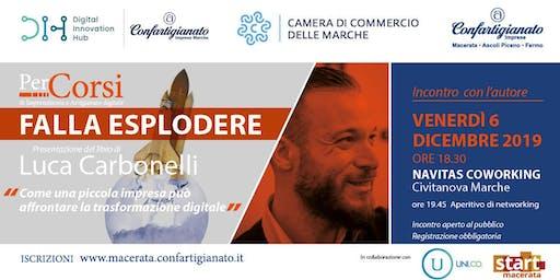 """""""Falla esplodere"""" Digitalizzare le PMI. Presentazione libro Luca Carbonelli"""