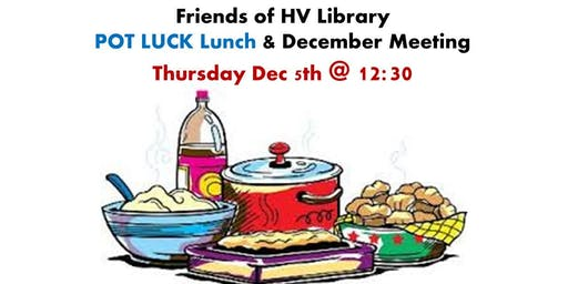 Friends of HV Library Meeting & Pot Luck Lunch *Dec 13th Cermaics Workshop