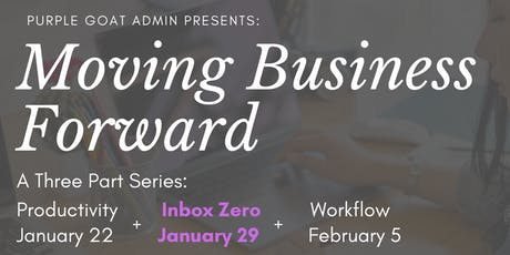 Moving Business Forward Series: Inbox Zero tickets
