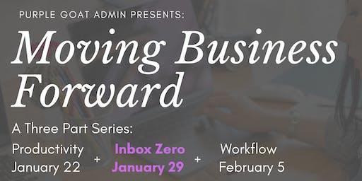 Moving Business Forward Series: Inbox Zero