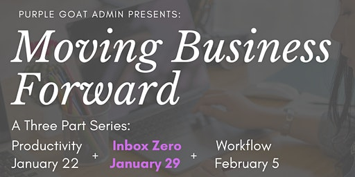 Moving Business Forward Series: Inbox Zero