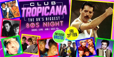 Club Tropicana - The UK's Biggest 80s Night! at The Fleece, Bristol