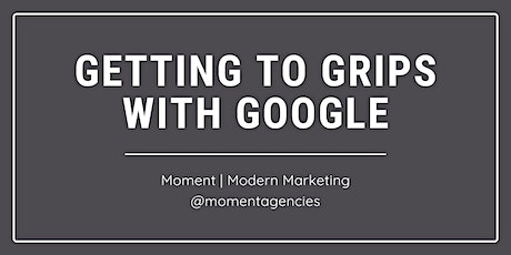 Getting to Grips with Google [Webinar] tickets