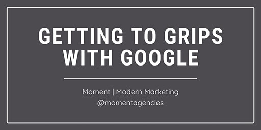 Getting to Grips with Google [Webinar]