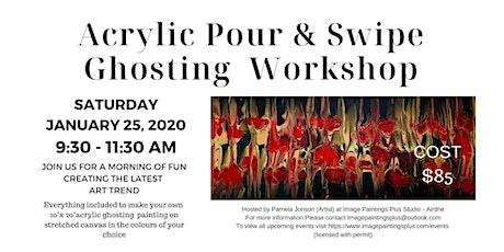 Acrylic Pour & Swipe Ghosting Workshop tickets