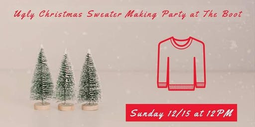 Ugly Christmas Sweater Making Party at The Boot