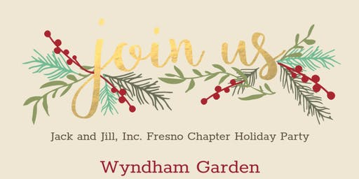 Annual Chapter Holiday Party - Jack and Jill Fresno Chapter