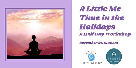A Little Me Time in the Holidays: A Half-Day Workshop tickets