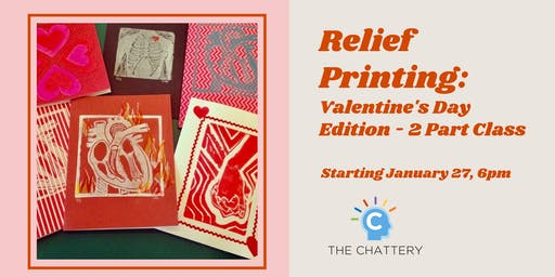 Relief Printing: Valentine's Day Edition - 2 Part Class