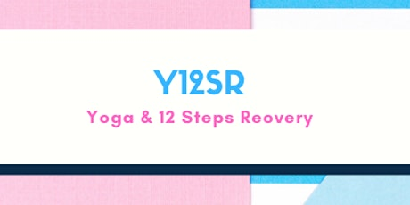 Y12SR (Yoga & 12 Steps Recovery) tickets
