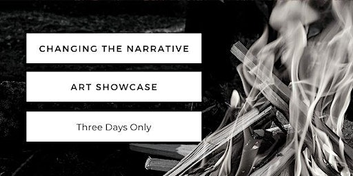 Changing the Narrative Art Showcase