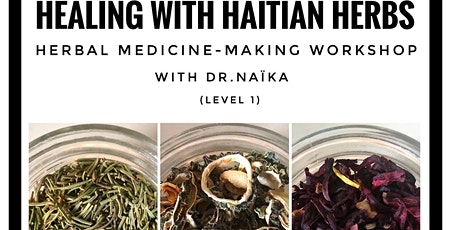 Healing with Haitian Herbs: Herbal Medicine Making Workshop with Dr. Naika tickets