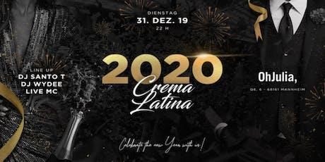 Crema Latina ✘ Silvester 2019/2020 ⎮Oh Julia Mannheim Tickets
