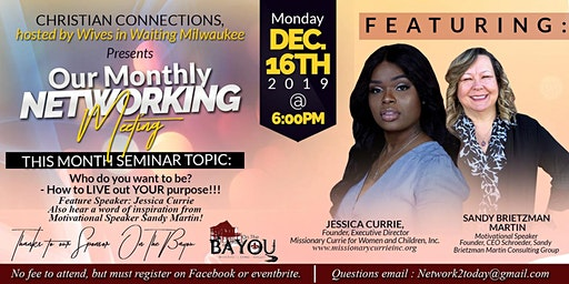 HOW to LIVE OUT your Purpose!!! - Monday, December 16th , 2019 Christian, Connections & Cupcakes- Hosted By WIW,  Networking Group