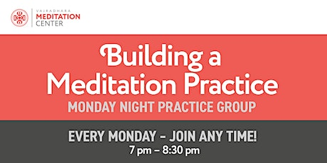 Building a Meditation Practice: Monday Night Meditation Group tickets