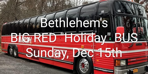 "Bethlehem's BIG RED ""Holiday"" BUS Carolling for Kids, Seniors, Veterans"