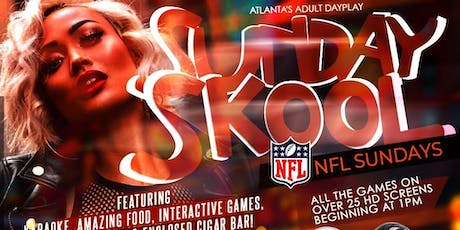 SUNDAY SKOOL! Atlanta's Favorite, Cool Adult Dayplay happens @MONTICELLO tickets