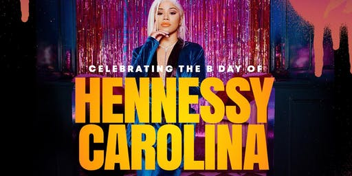 The B Day Celebration of Hennesey Carolina