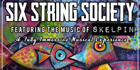 Six String Society - Skelpin's in the Fish Tank! tickets