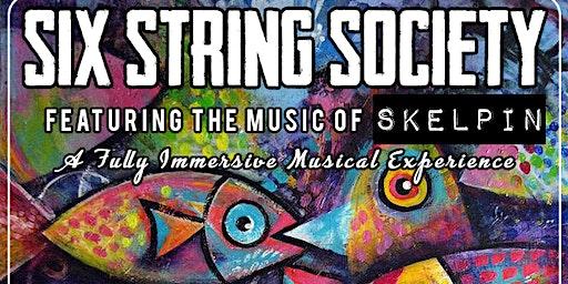 Six String Society - Skelpin's in the Fish Tank!
