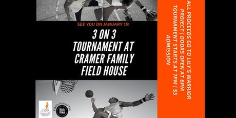 Lily's Warrior Project Presents: 3 on 3 Basketball Tournament tickets